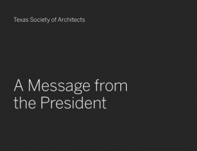 A Message From TxA President Connie Rivera, AIA