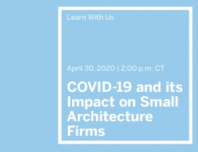 New Webinar: COVID-19 and its Impact on Small Architecture Firms