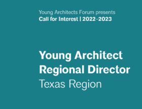 Texas Region | Young Architect Regional Director: Call for Interest